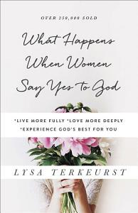 What Happens When Women Say Yes to God Book