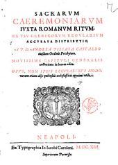 Sacrarum caeremoniarum iuxta Romanum ritum, ex vsu clericorum regularium accurata distributio. A P.D. Andrea Piscara Castaldo ... Nouissime capituli generalis auctoritate in lucem edita. ..