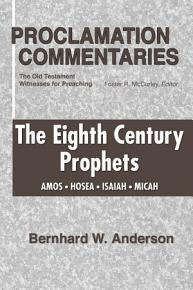 The Eighth Century Prophets  Amos  Hosea  Isaiah  Micah PDF