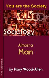 Almost A Man: You are the Society