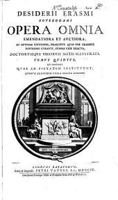 Desiderii Erasmi Roterodami Opera omnia emendatiora et avctiora: Volume 5