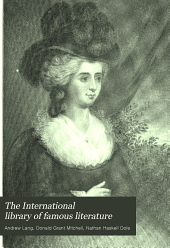 The International Library of Famous Literature: Selections from the World's Great Writers, Ancient, Mediaeval, and Modern, with Biographical and Explanatory Notes and with Introductions, Volume 10