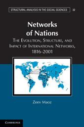 Networks of Nations: The Evolution, Structure, and Impact of International Networks, 1816–2001