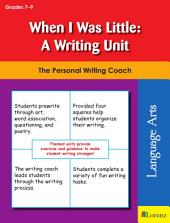 When I Was Little: A Writing Unit: The Personal Writing Coach