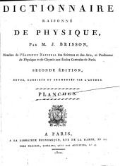 Dictionnaire raisonné de physique. 2 tom. [and] Planches. 6 tom. [and] Planches