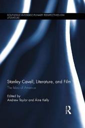 Stanley Cavell, Literature, and Film: The Idea of America