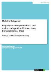 Eingangsrechnungen sachlich und rechnerisch prüfen (Unterweisung Bürokaufmann / -frau): Auftrags- und Rechnungsbearbeitung