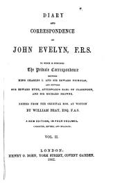 Diary and Correspondence of John Evelyn, F.R.S.: To which is Subjoined the Private Correspondence Between King Charles I and Sir Edward Nicholas, and Between Sir Edward Hyde, Afterwards Earl of Clarendon, and Sir Richard Browne, Volume 2