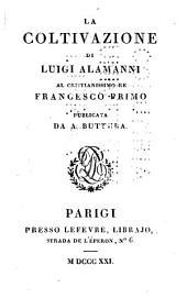La coltivazione di Luigi Alamanni al Christianissimo re Francesco Primo