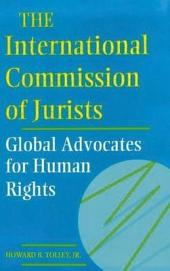The International Commission of Jurists: Global Advocates for Human Rights