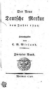 Der Neue Teutsche Merkur vom Jahr 1792: Zweyter Band