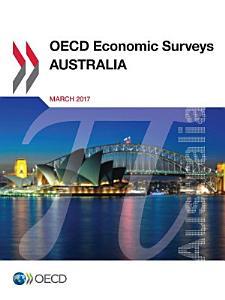 OECD Economic Surveys  Australia 2017 PDF