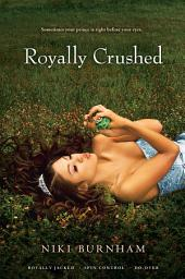 Royally Crushed: Royally Jacked; Spin Control; Do-Over