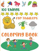 100 Things for Toddlers Coloring Book Book