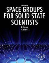 Space Groups for Solid State Scientists: Edition 3