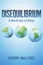 Disequilibrium: A World Out Of Kilter