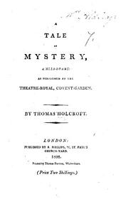 A Tale of Mystery, a melodrame [in two acts and in prose], etc