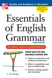Essentials of English Grammar: A Quick Guide To Good English, Edition 3