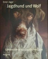 Jagdhund und Wolf: Unterschiede aus jagdlicher Sicht
