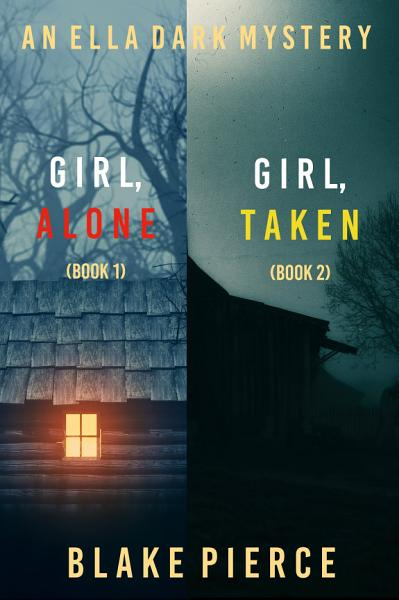 Download An Ella Dark FBI Suspense Thriller Bundle  Girl  Alone   1  and Girl  Taken   2  Book