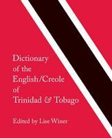 Dictionary of the English Creole of Trinidad   Tobago PDF