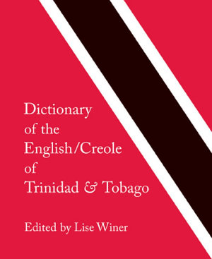 Dictionary of the English Creole of Trinidad   Tobago