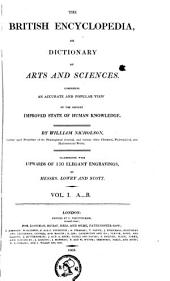 The British Encyclopedia, Or Dictionary of Arts and Sciences Comprising an Accurate and Popular View of the Present Improved State of Human Knowledge: Volume 1