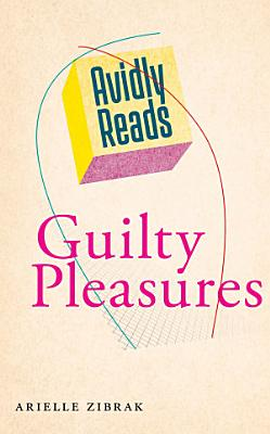Avidly Reads Guilty Pleasures