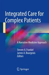 Integrated Care for Complex Patients: A Narrative Medicine Approach