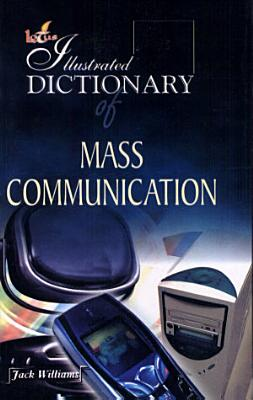 Illustrated dictionary of mass communication PDF