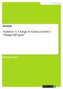 Tradition vs. Change in Chinua Achebe's