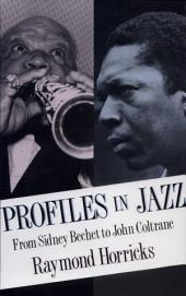 Profiles in Jazz: From Sidney Bechet to John Coltrane