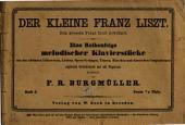 Der kleine Franz Liszt: eine Reihenfolge melodischer Klavierstücke aus den schönsten Volksweisen, Liedern, Opern-Gesängen, Tänzen, Märschen und classischen Compositionen, Volume 3