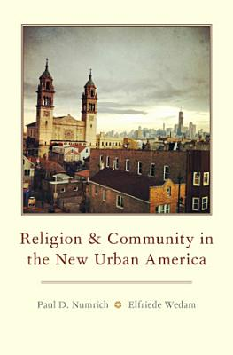 Religion and Community in the New Urban America PDF