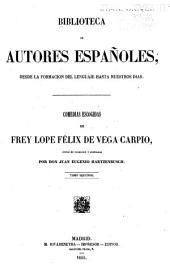 Comedias escogidas de frey Lope Félix de Vega Carpio: Volumen 34