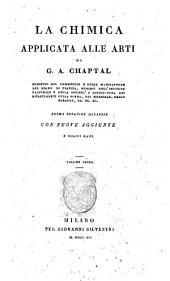 La chimica applicata alle arti di G.A. Chaptal ministro del Commercio e delle Manifatture del Regno di Francia, ... Volume primo [-quarto]: Volume 3