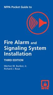 NFPA Pocket Guide to Fire Alarm and Signaling System Installation: Edition 3