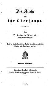 Die Kirche und ihr Oberhaupt: nach der zweiten französischen Auflage übersetzt und mit vielen Zusätzen und Anmerkungen versehen