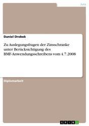 Zu Auslegungsfragen der Zinsschranke unter Ber  cksichtigung des BMF Anwendungsschreibens vom 4 7 2008 PDF