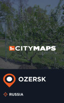 City Maps Ozersk Russia