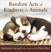 Random Acts of Kindness by Animals PDF