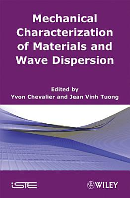 Mechanical Characterization of Materials and Wave Dispersion PDF