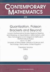 Quantization, Poisson Brackets, and Beyond: London Mathematical Society Regional Meeting and Workshop on Quantization, Deformantions, and New Homological and Categorical Methods in Mathematical Physics, July 6-13, 2001, University of Manchester Institute of Science and Technology, Manchester, United Kingdom