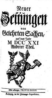 Neuer Zeitungen von Gelehrten Sachen, auf das Jahr M DCC XXI.: Anderer Theil