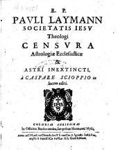 Astrologiae ecclesiasticae et astri inextincti, a Gasp. Sciopio in lucem editi, censura