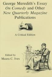 George Meredith's Essay On Comedy and Other New Quarterly Magazine Publications: A Critical Edition
