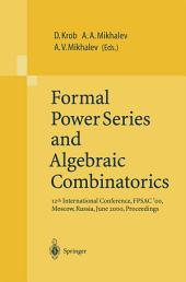 Formal Power Series and Algebraic Combinatorics: 12th International Conference, FPSAC'00, Moscow, Russia, June 2000, Proceedings