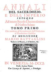 Annali del sacerdozio e dell' imperio, intorno all' intero secolo decimosettimo di Nostra Salute...