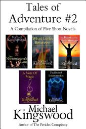 Tales of Adventure #2: A Compilation of Five Short Novels