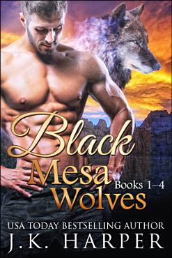 Black Mesa Wolves Books 1 4 Box Set  Wolf Shifter Paranormal Romance Series  PDF
